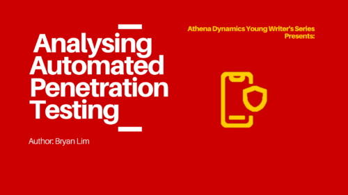 Athena Dynamics Young Writer's Series Article #6: Analysing Automated Penetration Testing